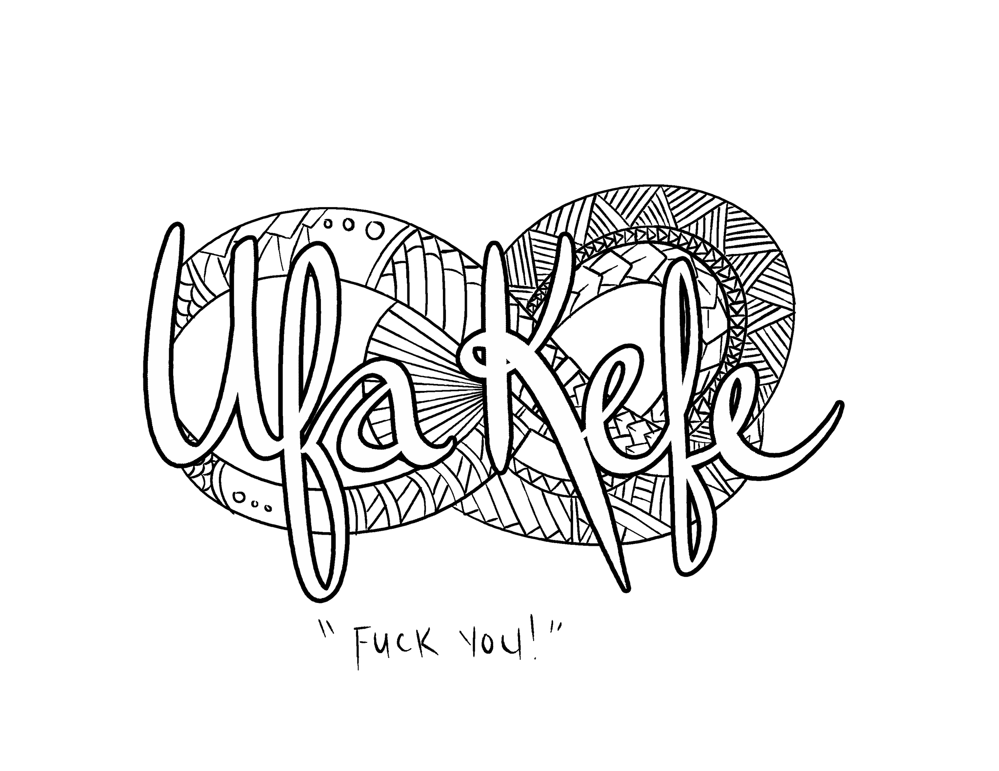 Ufa Kefe - Fuck You - Coloring Page by Colorful Language © 2015 ...