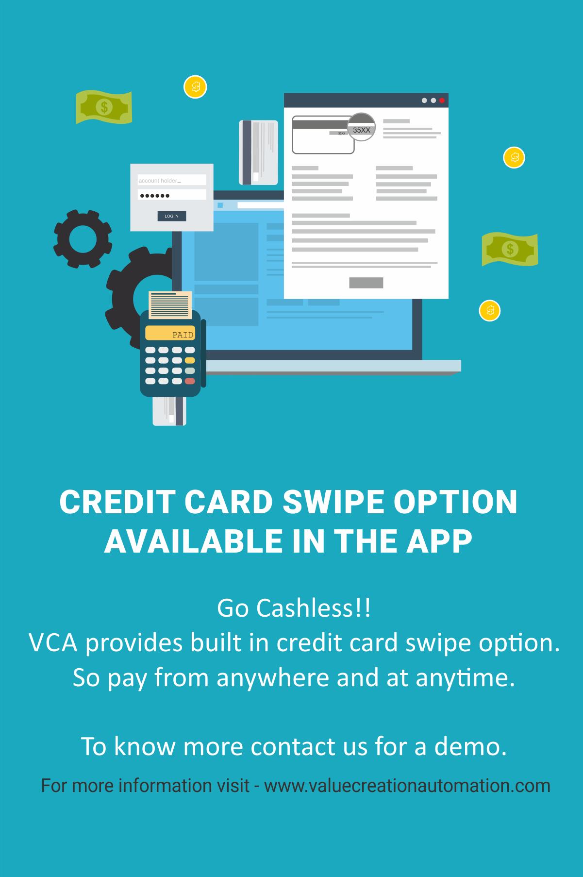 Go Cashless!! VCA provides built in credit card swipe