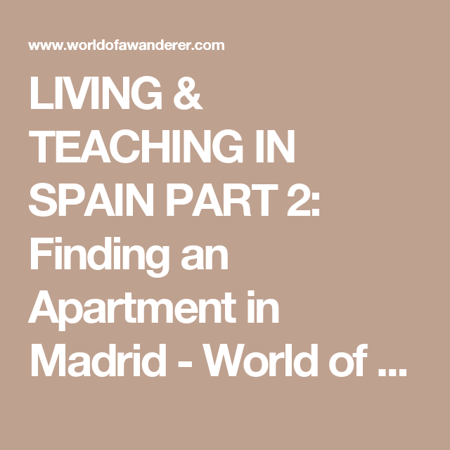 LIVING & TEACHING IN SPAIN PART 2: Finding an Apartment in ...