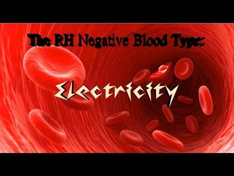 The RH Negative Blood Type: Electricity - YouTube | And I'm totally