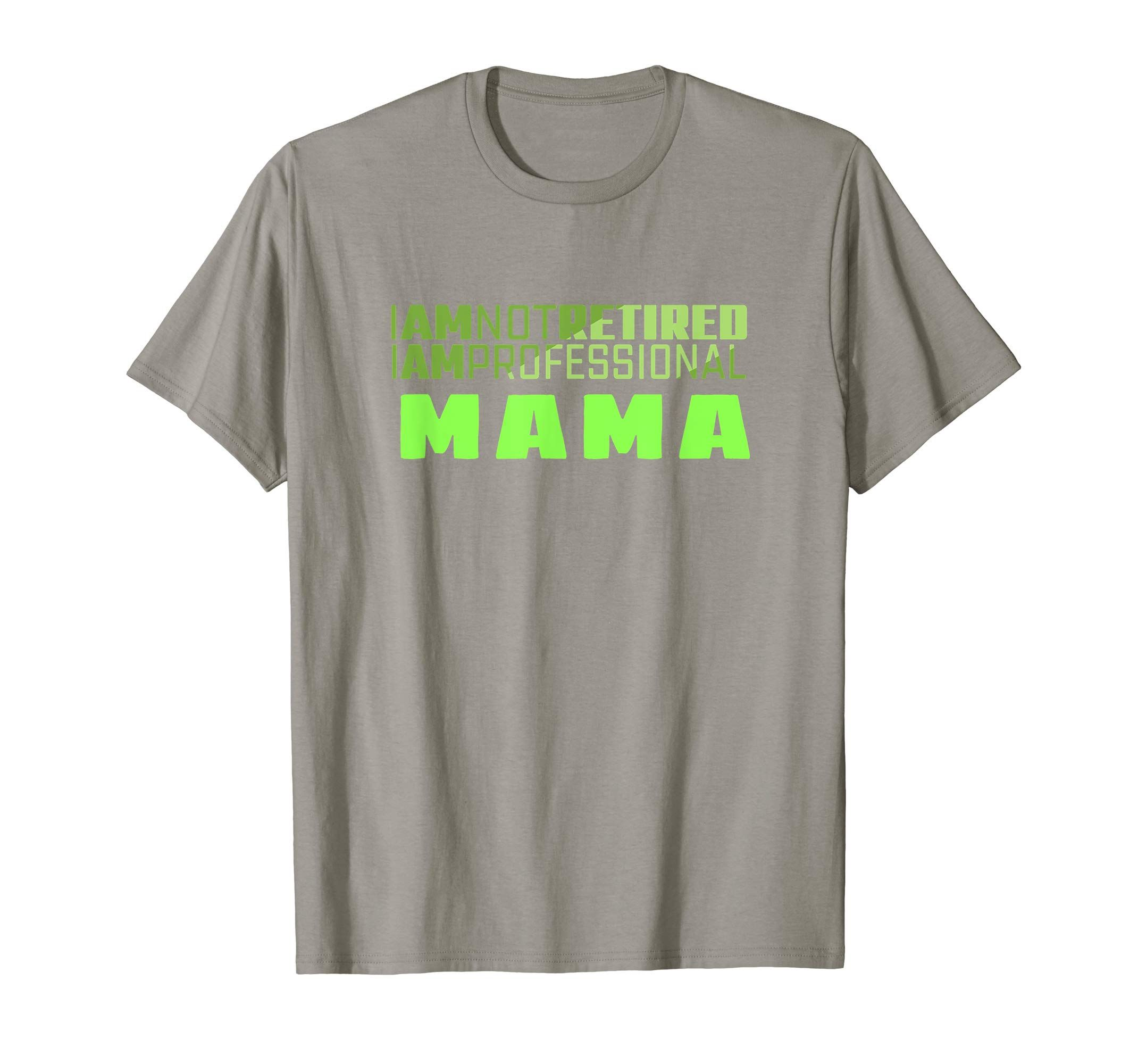 Retirement shirts for women party quoted I am not retired
