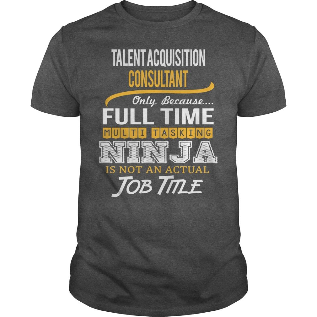 Awesome Tee For Talent Acquisition Consultant TShirts