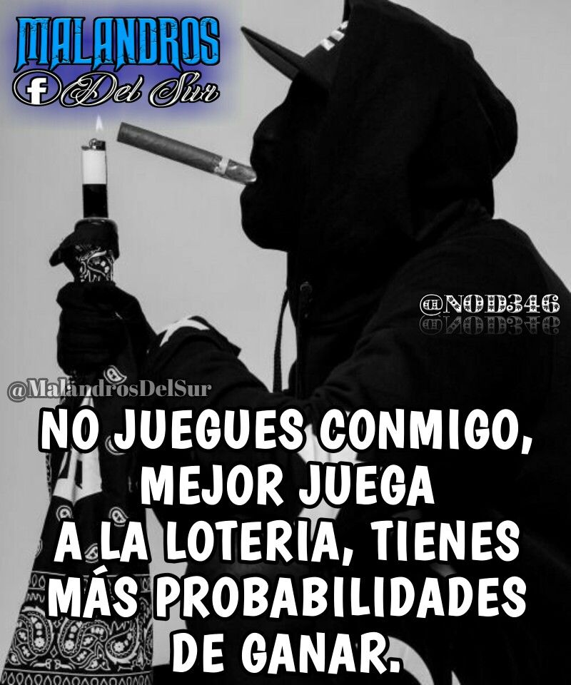 Frases Choleras Malandras Surenas Amor Desamor Nod346 Cholos