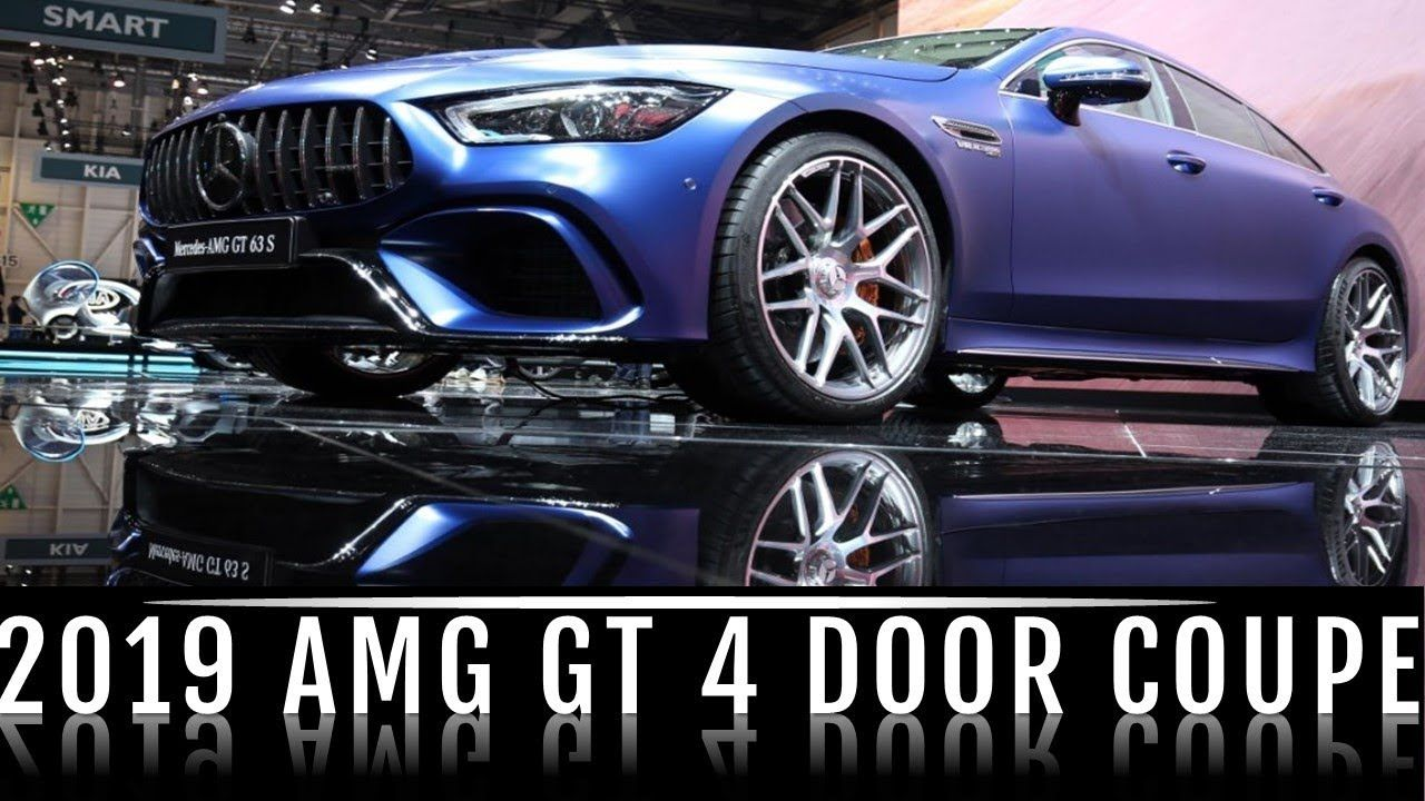 2019 Mercedes Amg Gt 4 Door Coupe Gt 53 Gt 63 Gt 63 S 2019