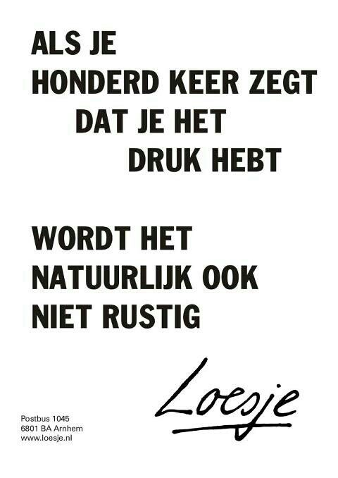 Loesje Druk Zijn Citaten Pinterest Quotes Life Quotes En Words