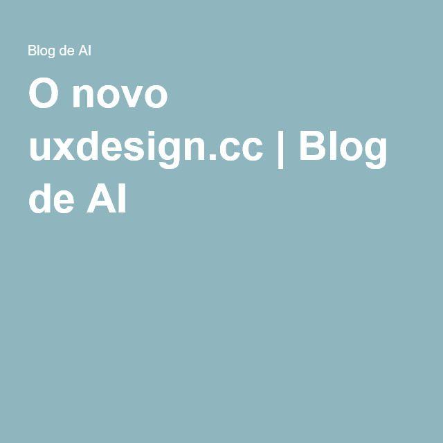 O novo uxdesign.cc | Blog de AI