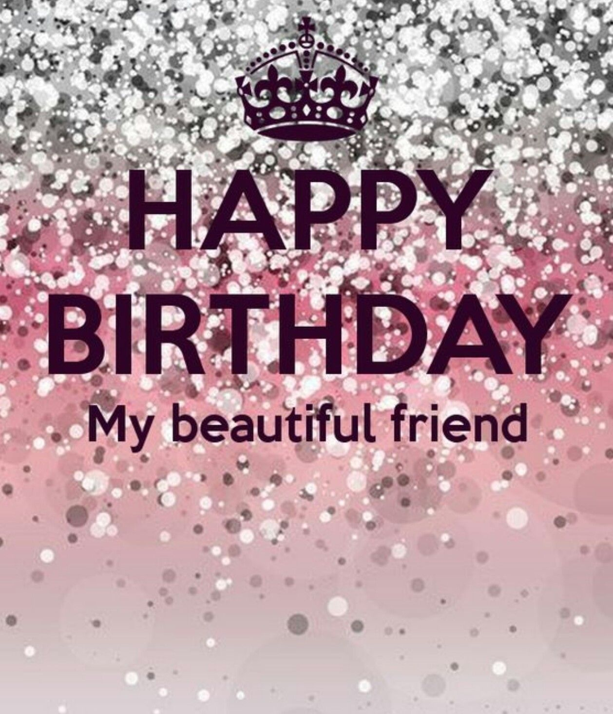 Happy Birthday My Beautiful Friend Happy Birthday My Friend Happy Birthday Pictures Happy Birthday Quotes