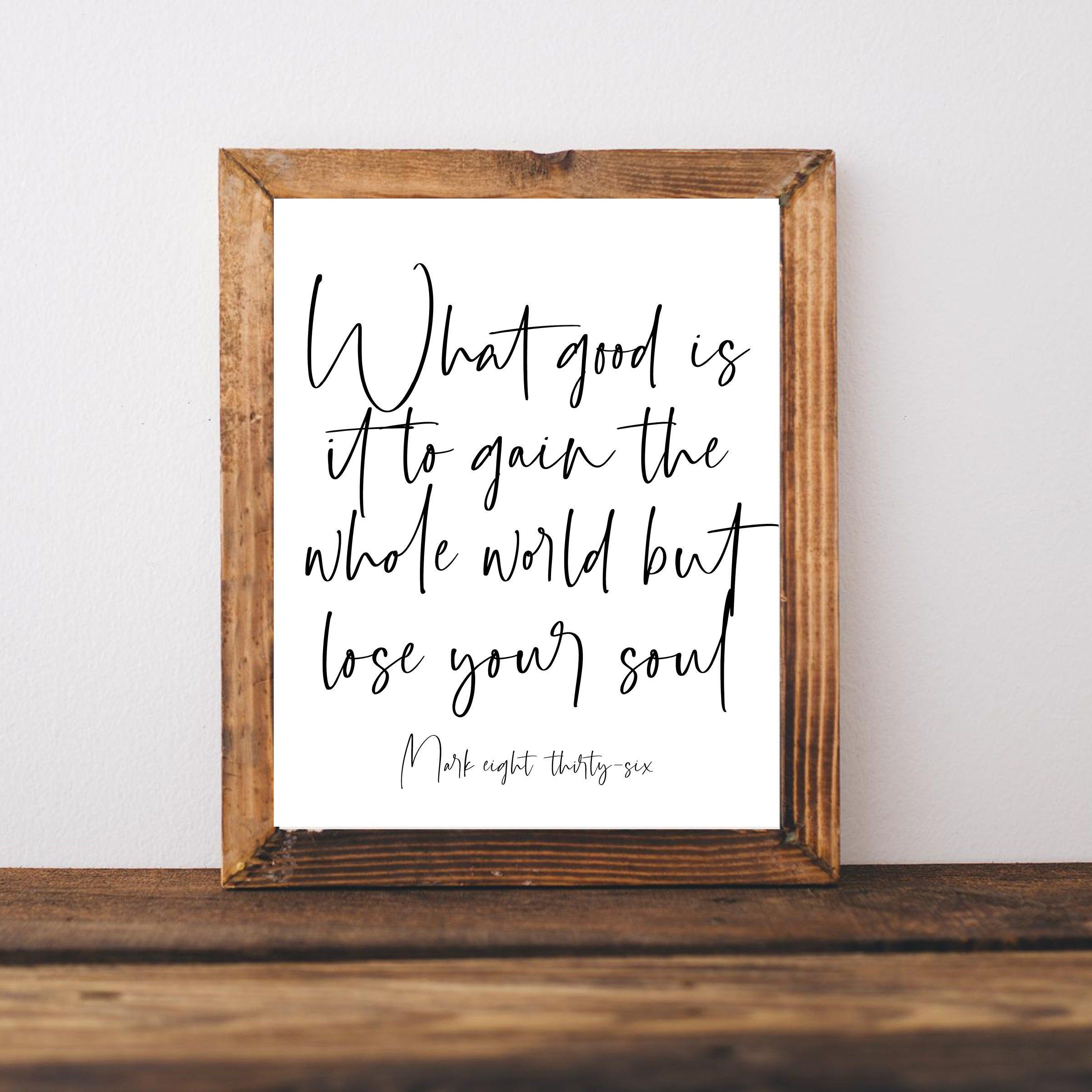 Printable Wall Art, Bible Verse Wall Art, Bible Printable, Mark 8 36, What Good Is It To Gain Whole World, Christian Wall Art