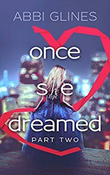 Once She Dreamed Part Two Kindle Edition By Abbi Glines