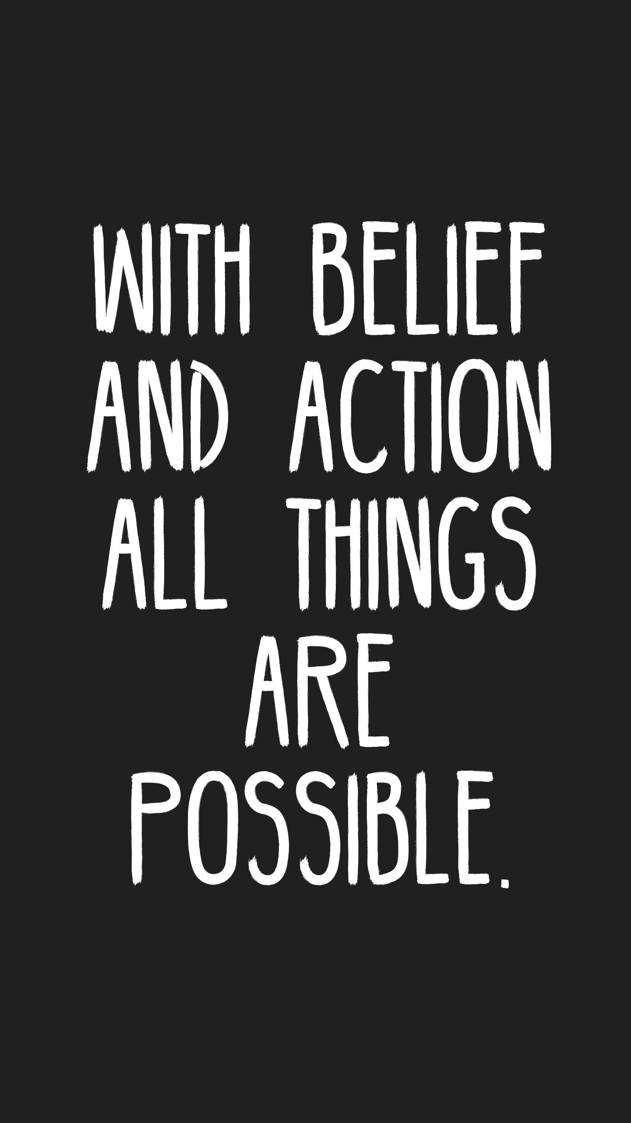 With Belief And Action All Things Are Possible Quotes Motivation