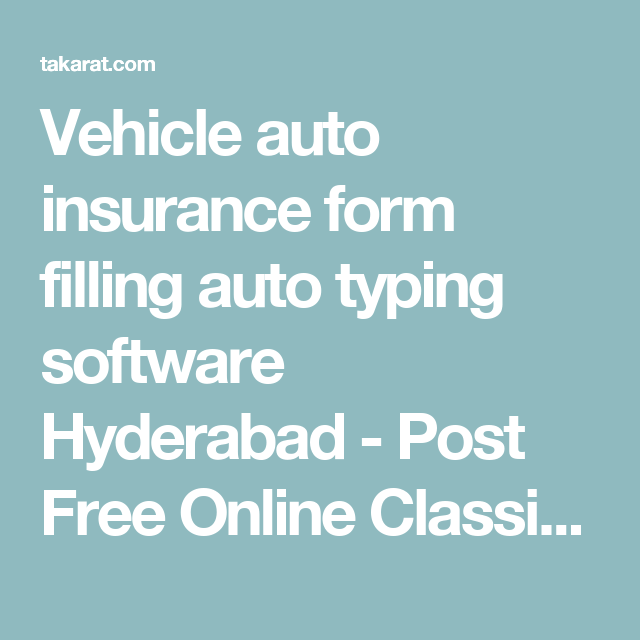 Vehicle auto insurance form filling auto typing software