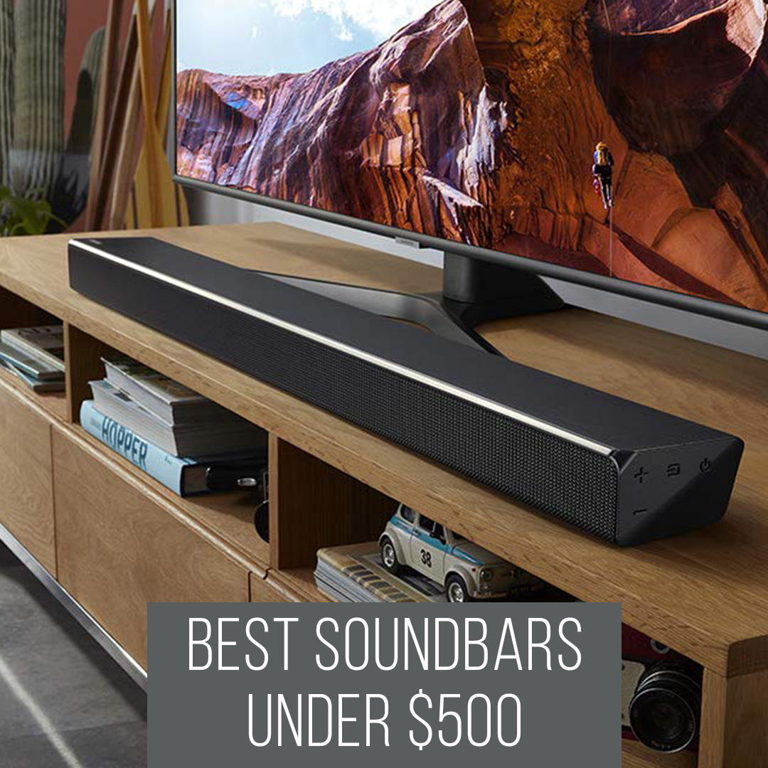Best Sound Bars under 500 in 2019 The budget home