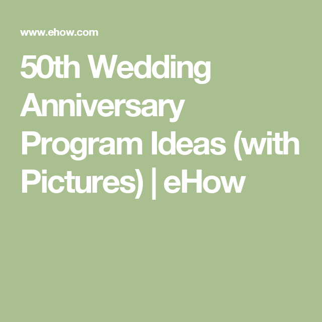 Wedding Anniversary Program Ideas: 50th Wedding Anniversary Program Ideas
