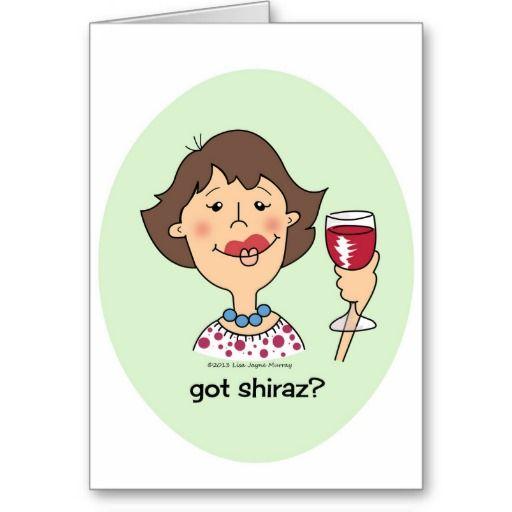 Got Shiraz? Customize this card for your favourite fellow tippler!