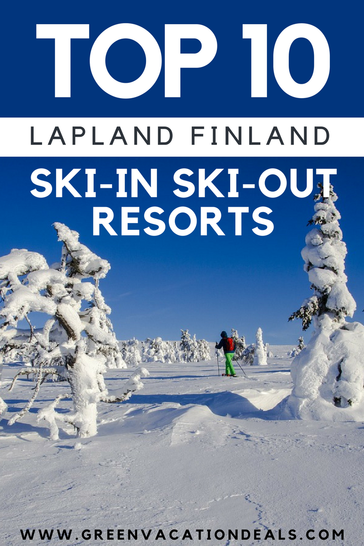 top 10 lapland finland ski-in ski-out resorts | highlights from