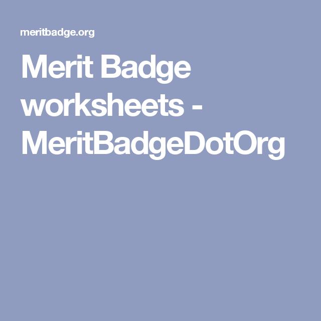 Merit Badge Worksheets Meritbadgedotorg Boyscout Homeschool
