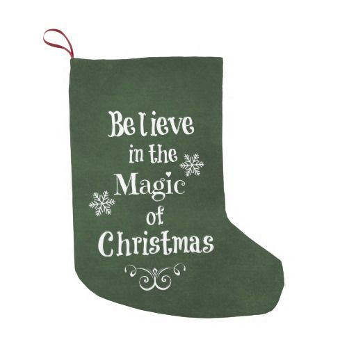 Believe In The Magic Of Christmas Quote Small Christmas Stocking Christmas Stockings Quotelife