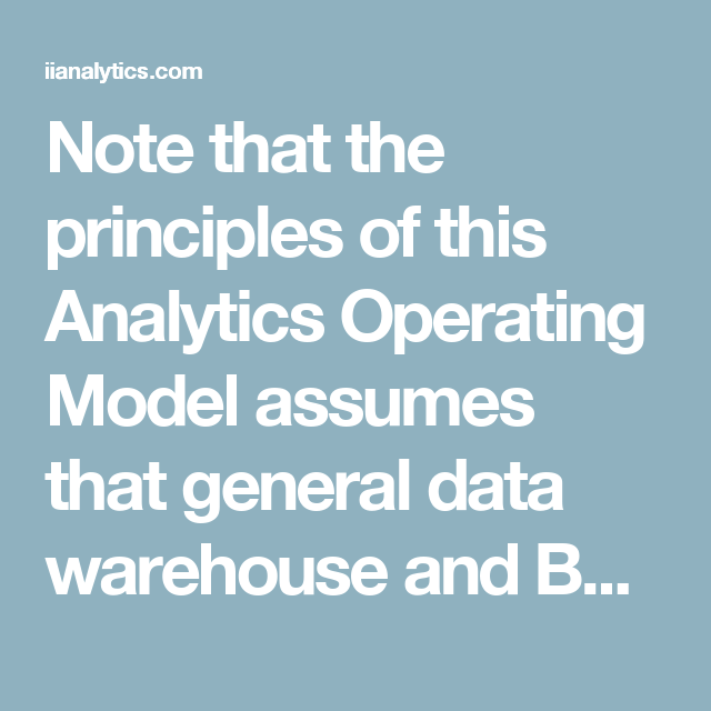 Note that the principles of this analytics operating model assumes note that the principles of this analytics operating model assumes that general data warehouse and business malvernweather Choice Image