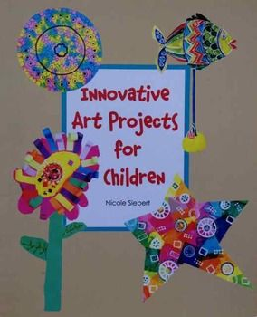 Innovative Art Projects For Children Toddler Art Projects
