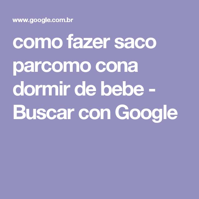 como fazer saco parcomo cona dormir de bebe - Buscar con Google