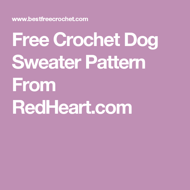 Free Crochet Dog Sweater Pattern From RedHeart.com | Free crochet ...