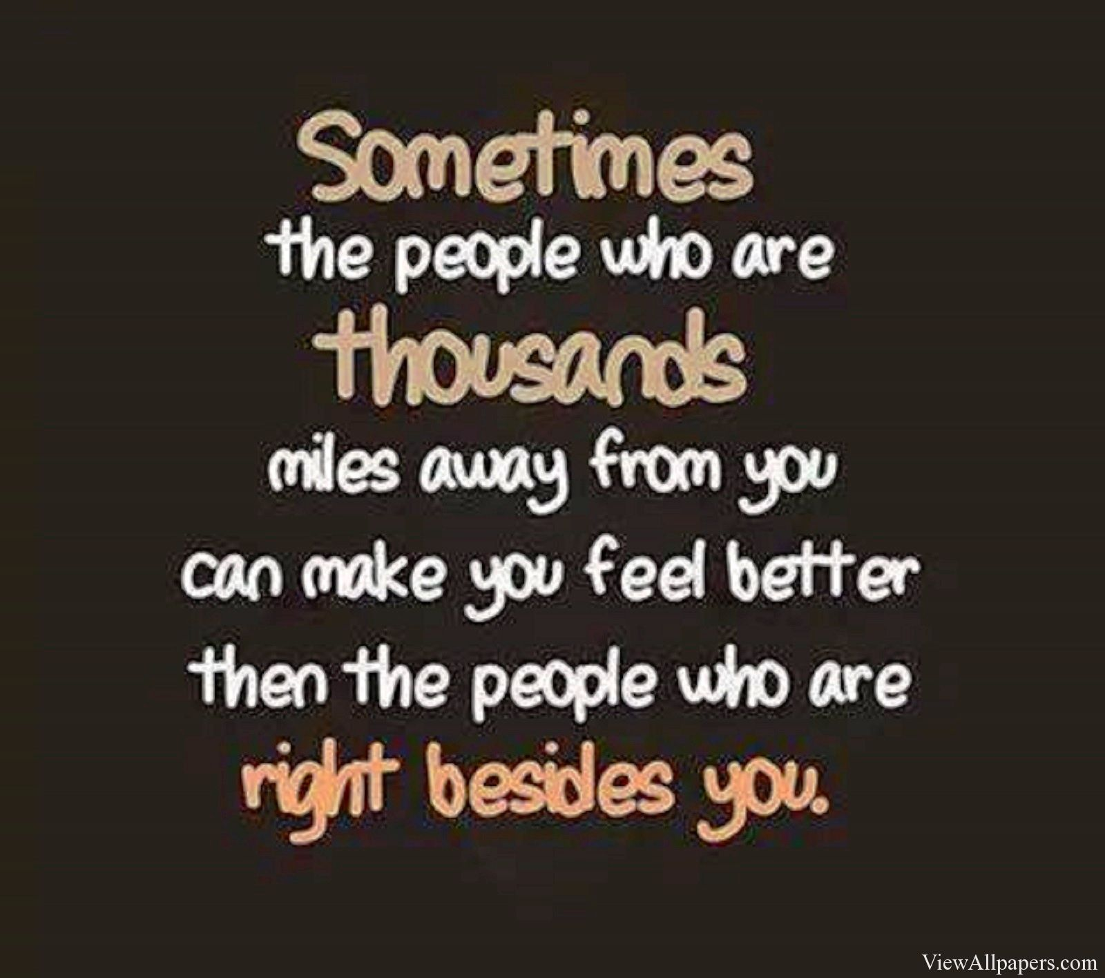 Quotes About Distance Friendship Feeling Better Quotes  Viewallpapers  Pinterest