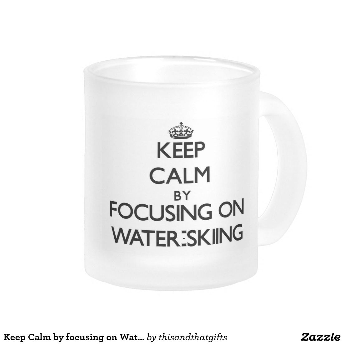 Keep Calm by focusing on Water-Skiing 10 Oz Frosted Glass Coffee Mug