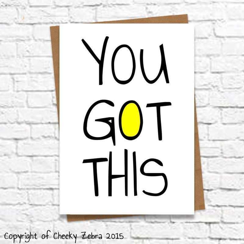 You Got This Job interviews and Educational quotes - good luck card template