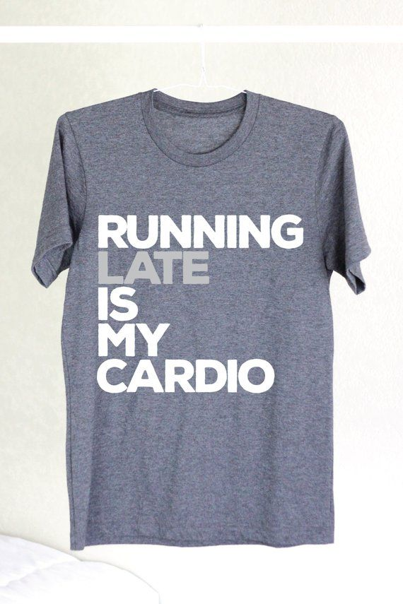 bcbf7e34 Running Late Is My Cardio - Funny Shirt - Funny Workout Shirt - Funny  Running Shirt - Funny Shirt -