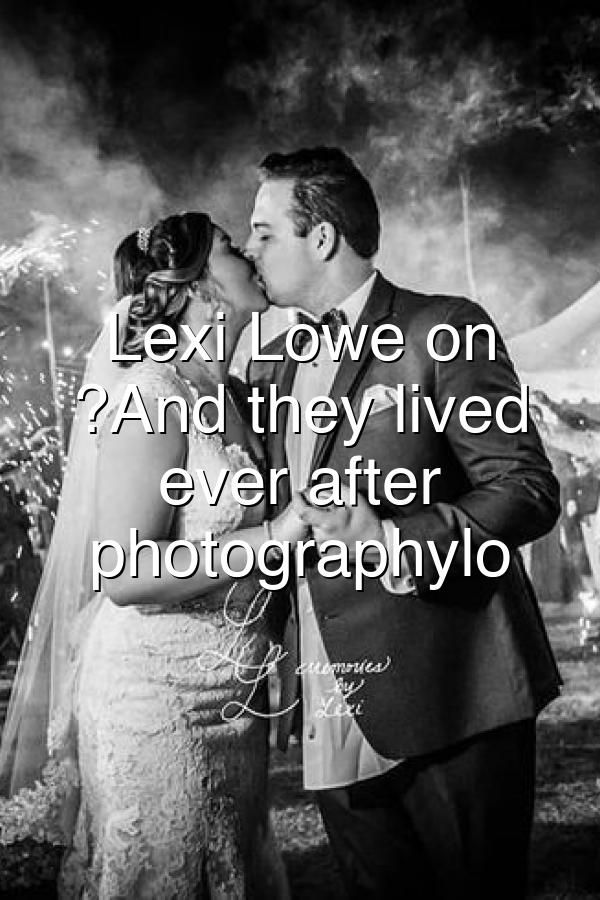 And they lived happily ever after photography photographylover photography photographyy photographytips photographysouls