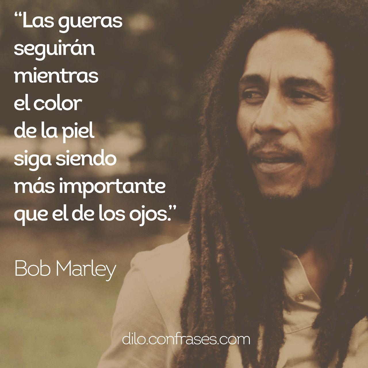Bob Marley Death Quotes: Las Guerras Seguirán Mientras El Color De La Piel Siga