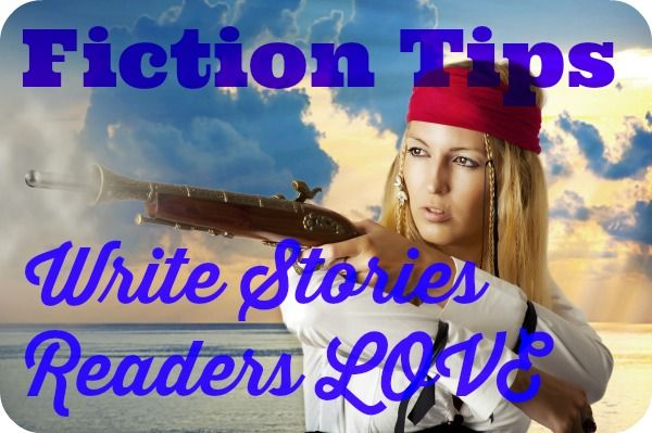 3 Fiction Tips: Write Stories Readers LOVE