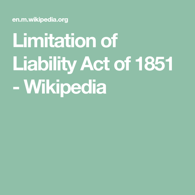 Limitation Of Liability Act Of 1851 Wikipedia Liability Law Blog Acting