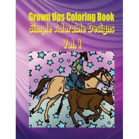 Grown Ups Coloring Book Simple Adorable Designs Vol. 1