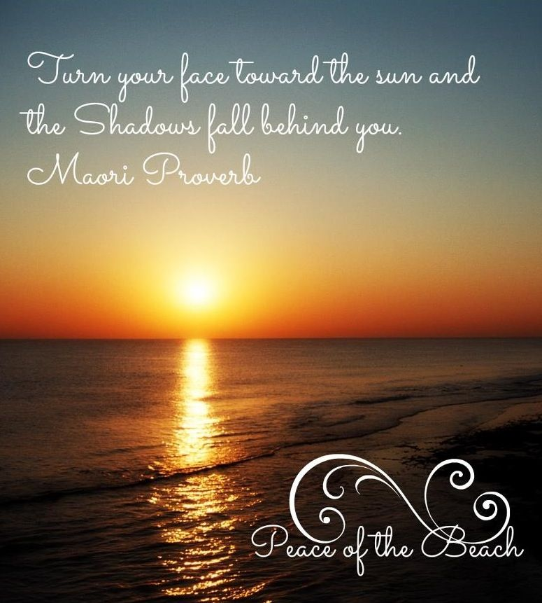Sun Quotes: Turn Your Face Towards Sun Quote Via Peace Of The Beach On