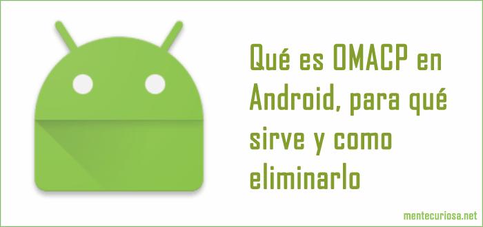 Qué es OMACP en Android, para qué sirve y como repararlo o eliminarlo | Android, Mensaje sms y ...