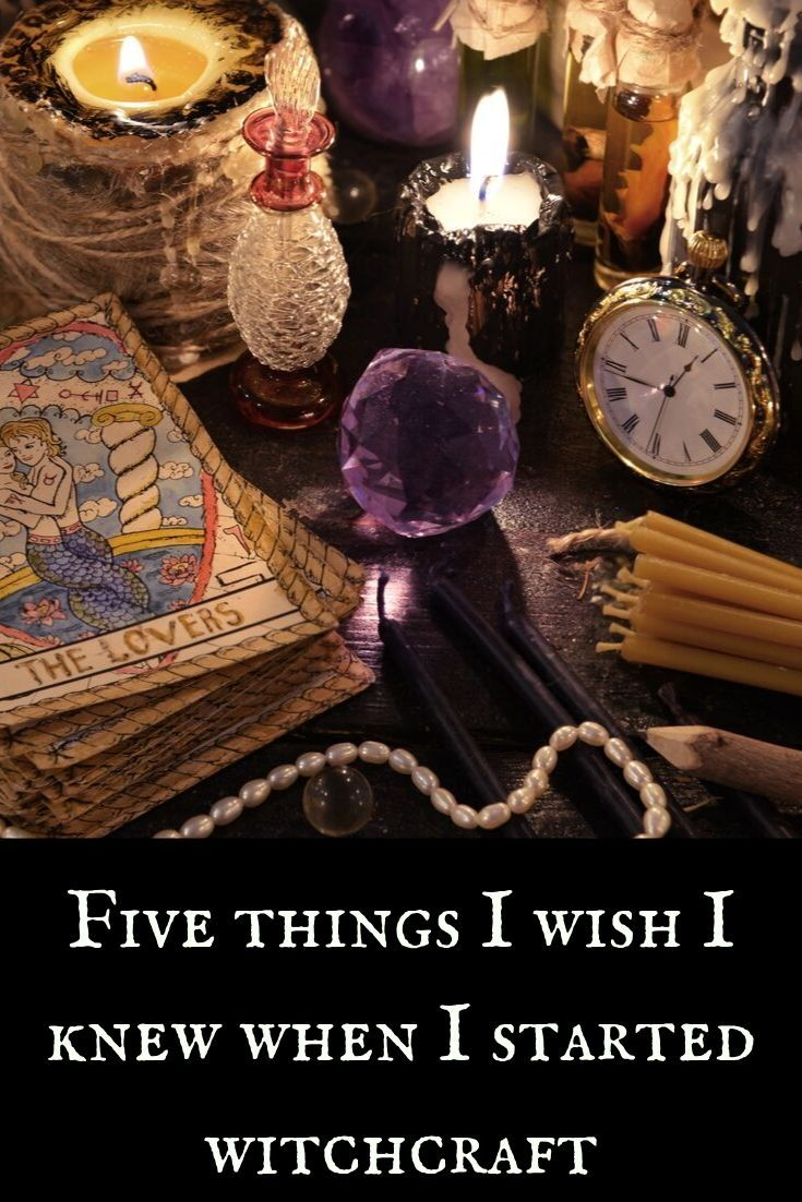 Five things I wish I knew when I first started witchcraft