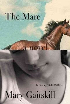The Mare by Mary Gaitskill | Book Recommendations #sjcplstaffpicks