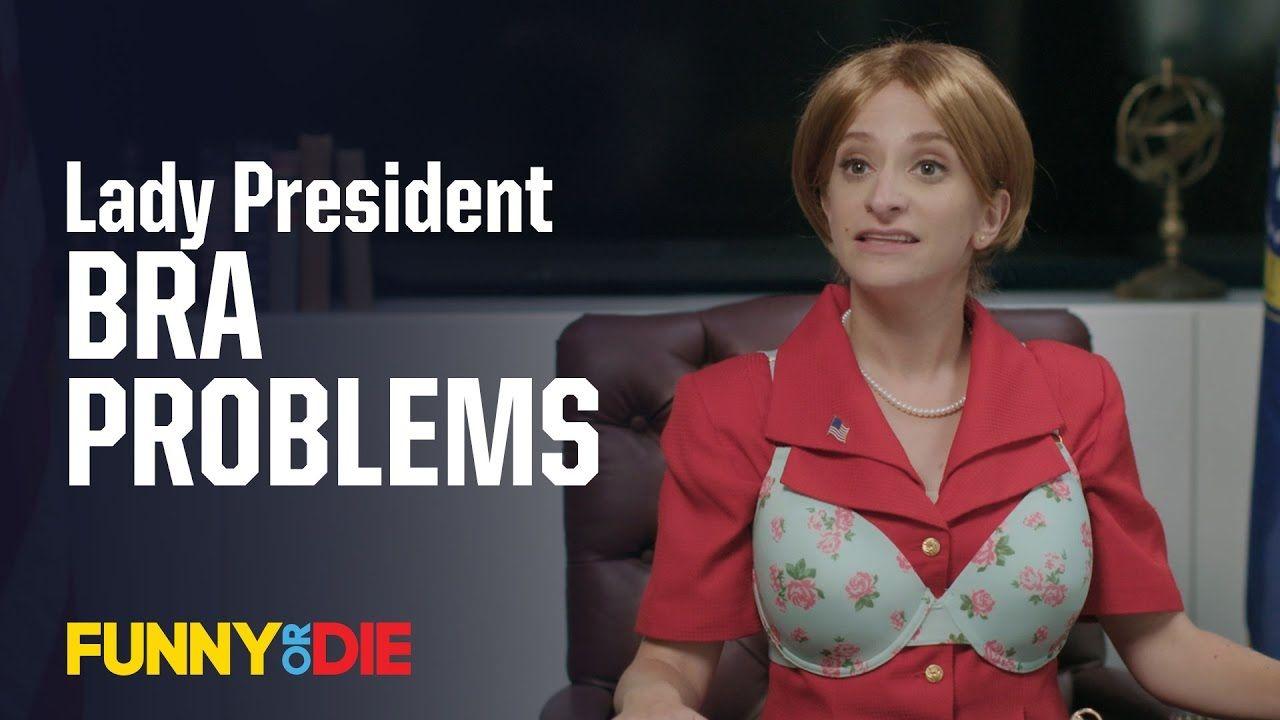 Lady President: Bra Problems