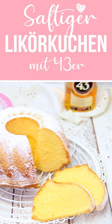 Saftiger Likörkuchen mit 43er - super luftig und locker. - Teri&DessertRezepte2020