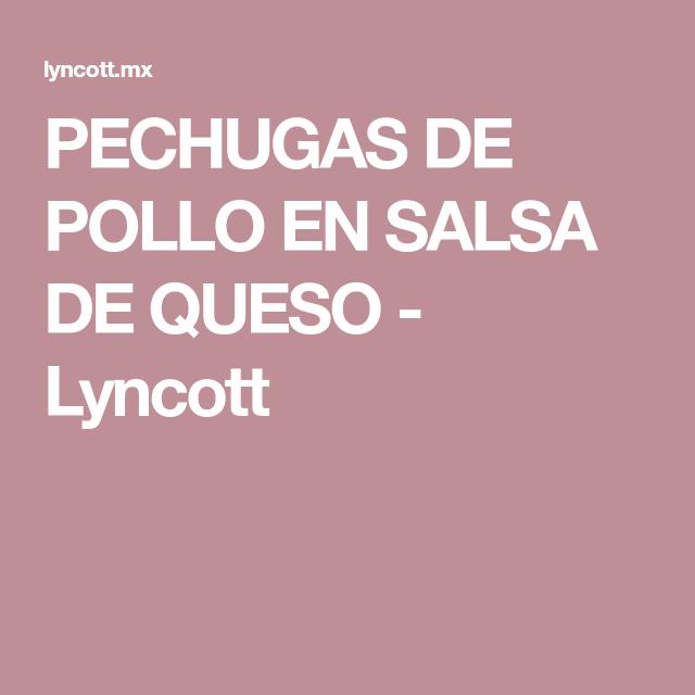 PECHUGAS DE POLLO EN SALSA DE QUESO - Lyncott