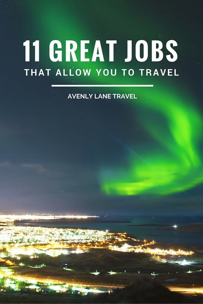 11 Great Jobs That Will Allow You To Travel  Travel jobs, Best places to travel, Travel careers