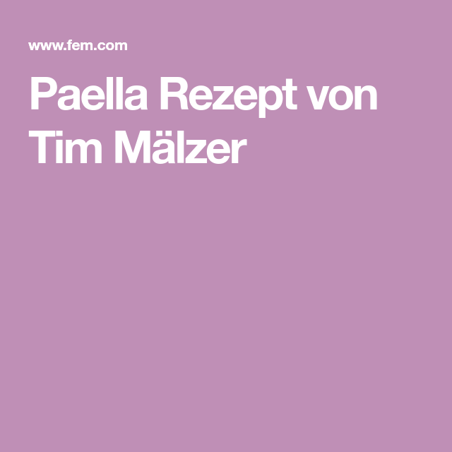 Paella Rezept Tim Mälzer