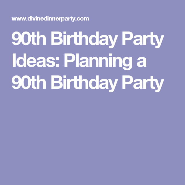 90th Birthday Party Ideas Planning A