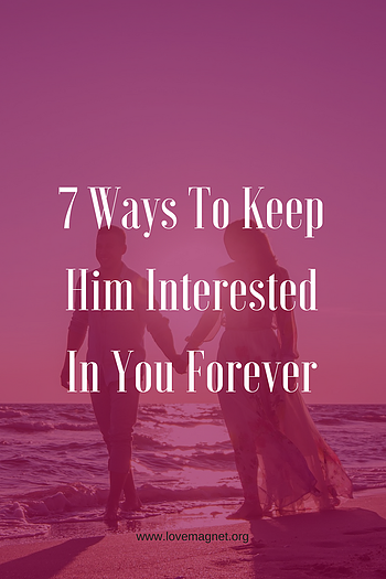 dating advice how to keep him interested