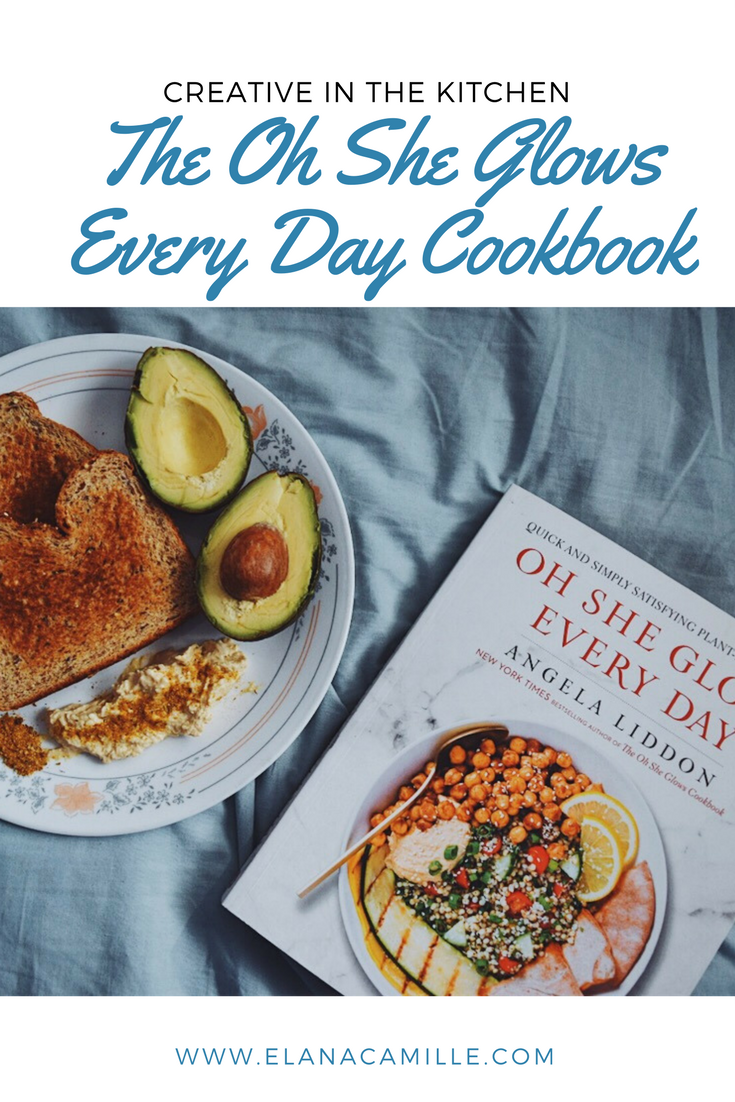 Creative in the Kitchen with the Oh She Glows Every Day Cookbook ...