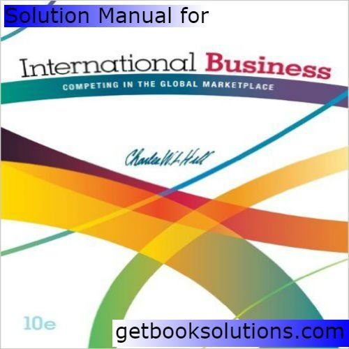 Solution manual for international business competing in the global solution manual for international business competing in the global marketplace 10th edition by hill fandeluxe Choice Image