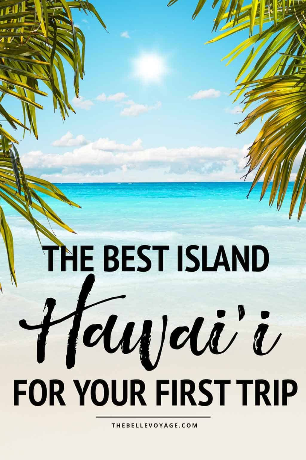 How to Pick the Best Hawaiian Island For Your First Trip