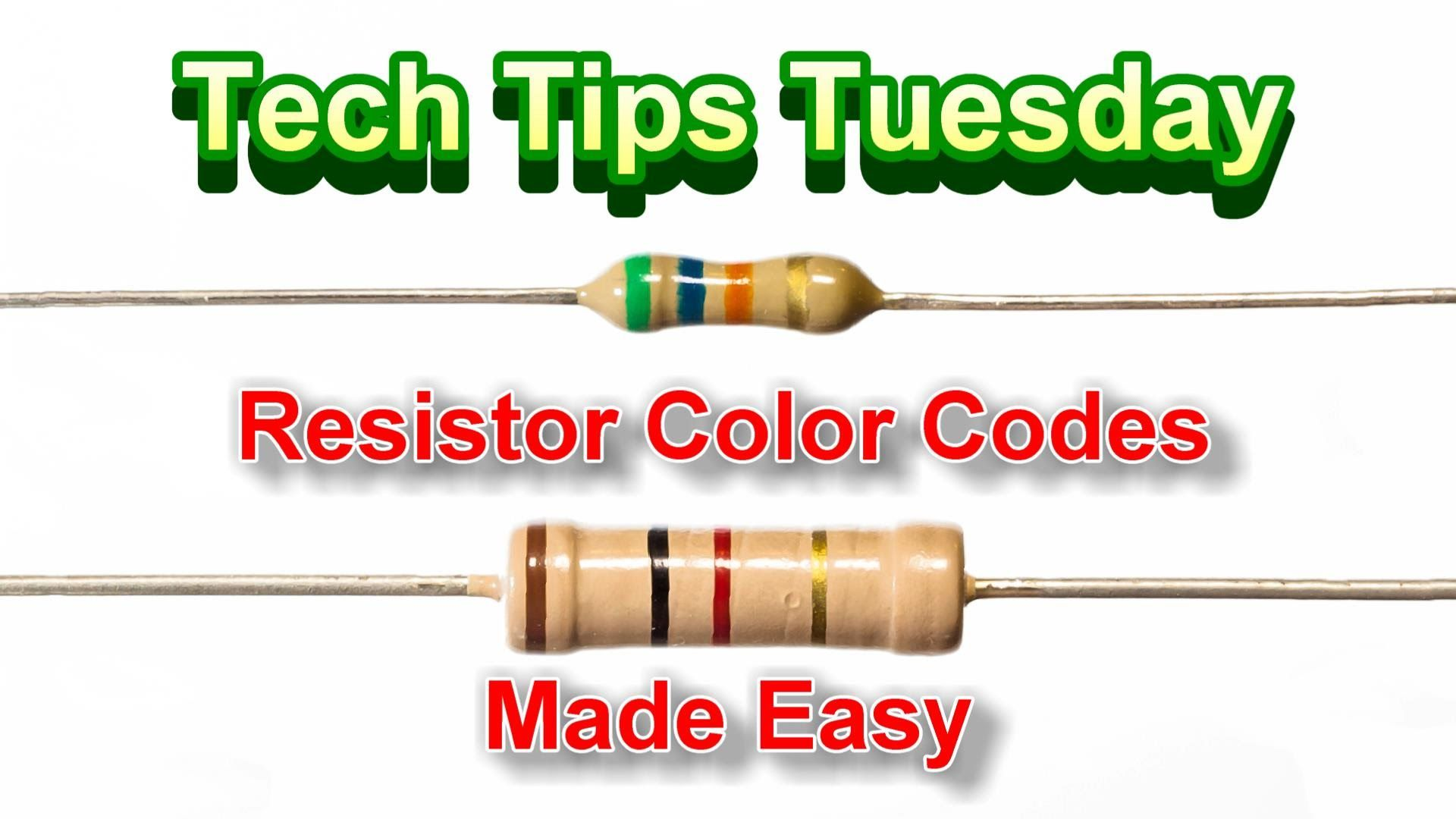 Reading Resistor Color Codes Fast Tech Tips Tuesday