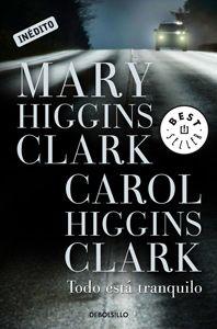 DESEMBRE-2013. Mary Higgins Clark. Todo está tranquilo. BUTXACA 569 http://elmeuargus.biblioteques.gencat.cat/record=b1815075~S43*cat http://www.lecturalia.com/libro/69323/todo-esta-tranquilo